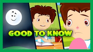 Things To Know - Kids Video | Basic Science For Kids | Good To Know - That