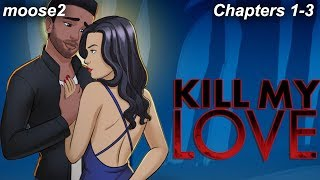 Episode | Kill My Love (Ch. 1 - 3)