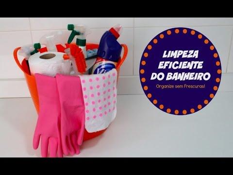 Como limpar o banheiro de uma forma eficiente Organize sem Frescuras
