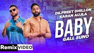 Baby Gall Suno (Remix) | Dilpreet Dhillon | Karan Aujla | Gurlez Akhtar | DJ A-Vee| New Song 2019