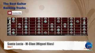 Santa Lucia M-Clan / Miguel Rios Guitar Backing Track with scale chart