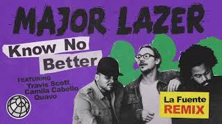Major Lazer - Know No Better (feat. Travis Scott, Camila Cabello & Quavo) (La Fuente Remix)
