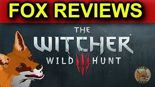 Fox Reviews | The Witcher 3:  Wild Hunt (PC)