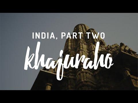India Part Two Khajuraho Kamasutra & Tigers