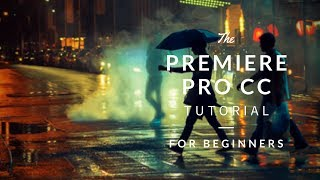 Beginner Video Editing Tutorial! | Adobe Premiere Pro CC 2016!