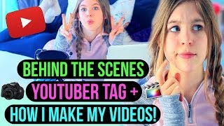 Behind the Scenes Youtuber Tag + How I Plan, Film, and Edit my Videos!