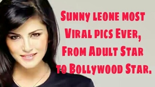Sunny leone most Viral pics Ever, From Adult Star to Bollywood Star.