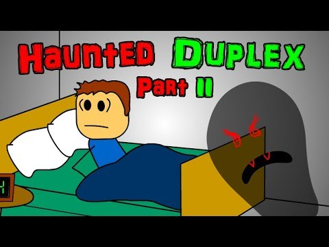 Haunted Duplex Part 2 Back With A Vengeance