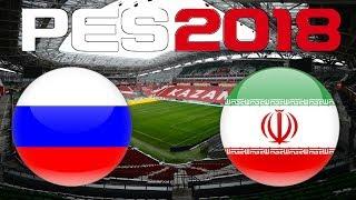 International Friendly - RUSSIA vs IRAN - PES 2018