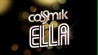 Cosmik - Ella
