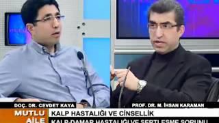 Kalp hastalıkları ve Cinsellik - Prof.Dr.M.İhsan Karaman -- MUTLU AİLE -  20 11 2011