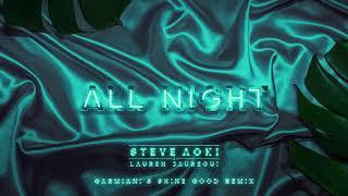 Steve Aoki x Lauren Jauregui - All Night (Garmiani