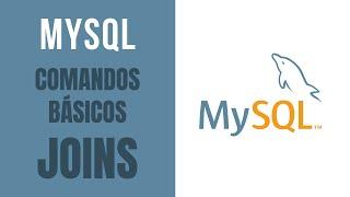 Iniciante MySQL - Como iniciar com MySQL - Comandos básicos e Joins