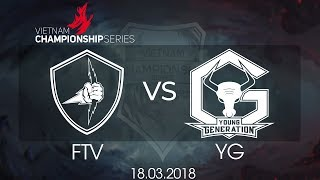 [18.03.2018] Highlight FTV vs YG [VCS Xuân 2018]
