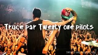 Truce by twenty one pilots traduction
