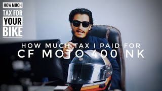 How Much TAX I Paid For CF Moto 400 NK - NEPAL