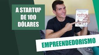 A Start Up de 100 dólares | Reinvente sua forma de ganhar dinheiro | Você MAIS Rico