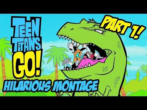 Teen Titans Go! - Hilarious Montage Part 1