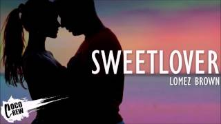 Lomez Brown - Sweet Lover