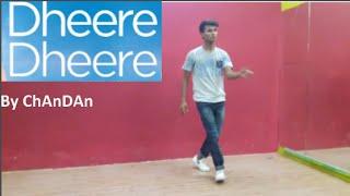 Hip Hop Dance Style In Dheere Dheere Se Meri Zindagi Song  By ChAnDAn IN DELHI