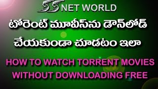 how to watch torrent movies without downloading in telugu