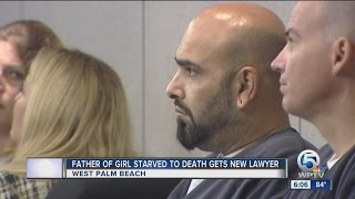 Father of girl starved to death gets new lawyer