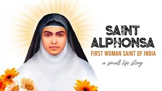 St. Alphonsa- First Woman Saint of India_a small life story