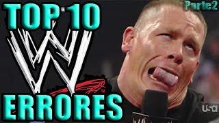 Los 10 Errores Mas Vergonzosos En WWE -Parte 2- (loquendo)
