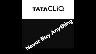 Tatacliq never buy from it