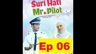 Suri Hati Mr Pilot Episod 6
