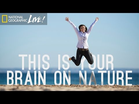 This Is Your Brain on Nature Nat Geo Live