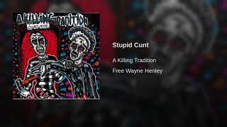 Stupid Cunt