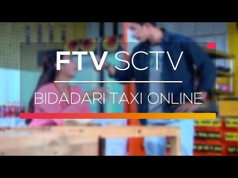 FTV SCTV Bidadari Taxi Online