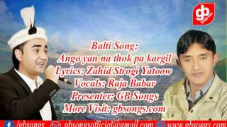 Balti Song:  Ango yan na thok pa kargil  Lyrics: Zahid Strogi Yatoow  Vocals: Raja Babar || GB Songs