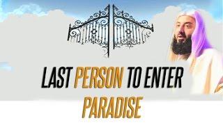 Last Person To Enter Paradise || Ustadh Wahaj Tarin