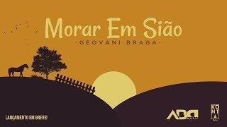 LYRIC vídeo - Morar em Sião - Geovani Braga - Aba Music lançamento 2018