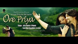 ।। Ore priya ।। bangla new song 2017 ।। Arfin Rumi & Noumi ।।