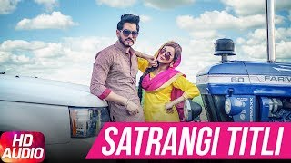 Satrangi Titli (Full Audio Song) | Jass Bajwa | Desi Crew | Narinder Bath | Latest Punjabi Song 2017
