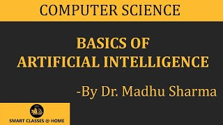 Basic Concepts of Artificial Intelligence (BCA, MCA, Msc I.T.) Lecture by Dr. Madhu Sharma.