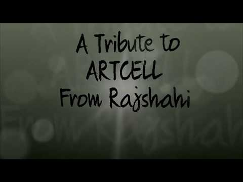 A Tribute To Artcell From Rajshahi