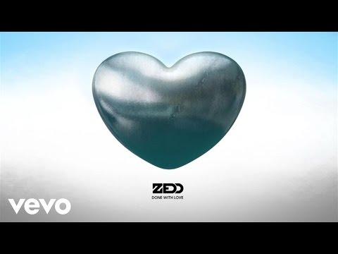 Zedd Done With Love Audio