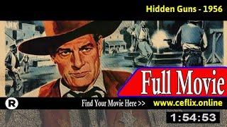 Watch: Hidden Guns (1956) Full Movie Online