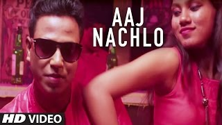 Aaj Nachlo Latest Pop Song 2017 || Anand(Prince) Shahu