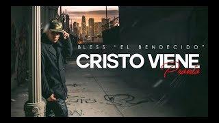 Cristo Viene Pronto - Bless El Bendecido  (Reggaeton Cristiano)