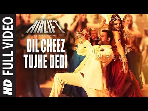 Xxx Mp4 DIL CHEEZ TUJHE DEDI Full Video Song AIRLIFT Akshay Kumar Ankit Tiwari Arijit Singh 3gp Sex