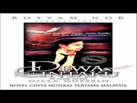 Dewa Cintaku - Dilla Hussein feat Rosyam Nor