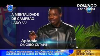 A MENTALIDADE DO CAMPEÃO -APÓSTOLO ONÓIRO CUTANE