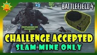 ☼ Battlefield 4 - Challenge Accepted #32 Slam Mine Only