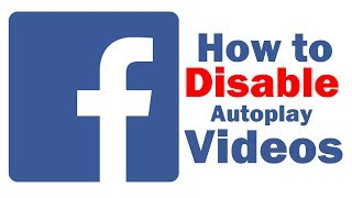 How To Disable Facebook Autoplay Videos