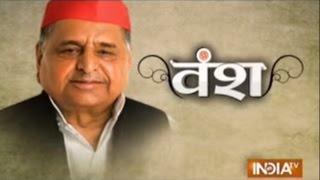Vansh: Journey of Samajwadi Party and Founder Mulayam Singh Yadav's Dynasty